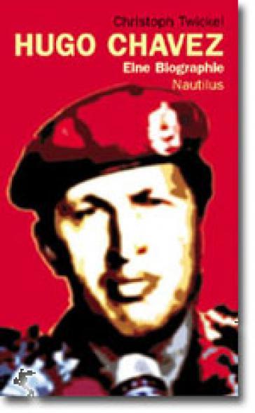 Hugo Chávez. Eine Biografie