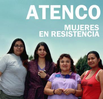 Fordern Gerechtigkeit: Frauen aus San Salvador Atenco in Mexiko