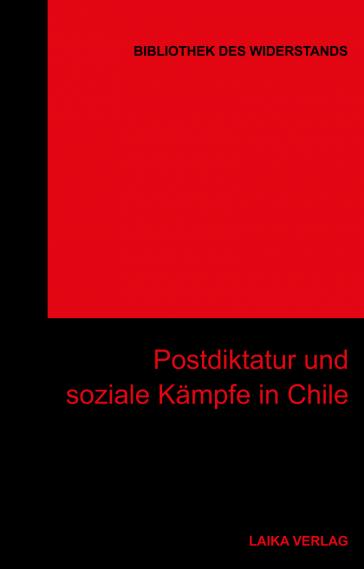 """Cover des 30. Bandes der """"Bibliothek des Widerstands"""": Postdiktatur und soziale Kämpfe in Chile"""
