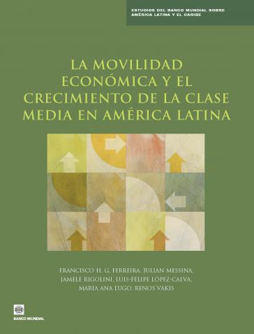 """Weltbank-Studie """"Wirtschaftliche Mobilität und Wachstum der Mittelschicht in Lateinamerika"""" (2013)"""