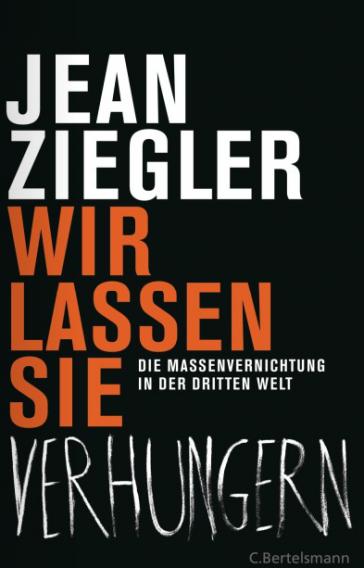 Jean Zieglers letztes Buch zum Kampf gegen den Hunger
