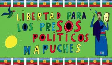 """Solidaritätsplakat aus Chile : """"Freiheit für die politischen Mapuche-Gefangenen"""""""