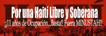 """""""Für ein freies und unabhängiges Haiti - elfJahre Besetzung ... sind genug! Raus mit MINUSTAH!"""""""