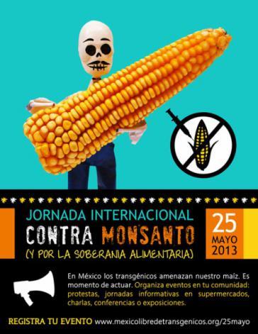 Plakat aus Mexiko zum weltweiten Aktionstag gegen Monsanto (2013)
