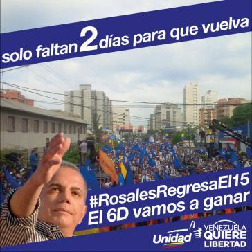 """Wahlwerbung der MUD: """"Fehlen nur noch zwei Tage, dass er zurückkommt - Rosales kehrt am 15. zurück - am 6. Dezember werden wir gewinnen"""""""