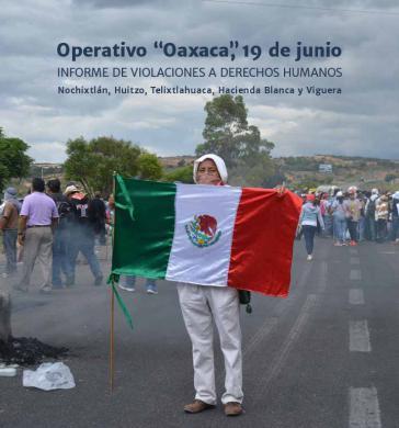 """Deckblatt des Berichtes """"Operation Oaxaca, 19. Juni"""", der jetzt von Menschenrechtsorganisationen vorgelegt wurde"""