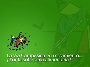 """""""Vía Campesina in Bewegung ... für die Ernährunssouveränität"""""""