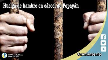 97 Farc-Gefangene im Gefängnis San Isidrio in Popayán sind seit dem 25. Februar im unbefristeten Hungerstreik