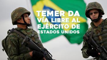 """""""Temer gibt dem US-Militär freie Bahn"""""""