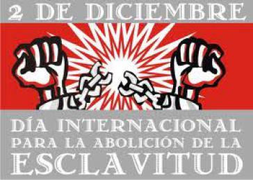 Dem Kampf gegen moderne Sklaverei ist der 2. Dezember als Internationaler Gedenktag gewidmet