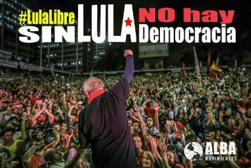 """""""Ohne Lula gibt es keine Demokratie"""""""