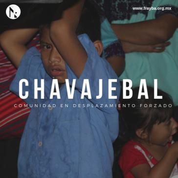 Kampagne für die Vertrieben von Chavajebal, Mexiko