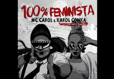 """MC Carol und Rapperin Karol Conka brachten 2016 einen Song mit dem Titel """"100 Prozent Feministin"""" heraus"""