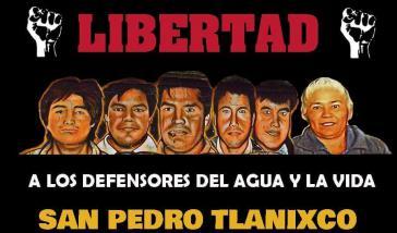 """Solidaritätsplakat: """"Freiheit für die sechs Umweltaktivisten aus San Pedro Tlanixco, Mexiko"""""""