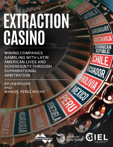 """Die Studie """"Casino des Rohstoffabbaus"""" zeigt die Auswirkungen internationaler Schiedsgerichtbarkeit mit Schwerpunkt auf Lateinamerika"""