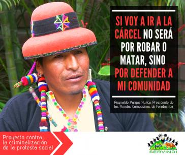 """Der Vorsitzende der Bauernorganisation von Fuerabamba, Reynaldo Vargas Huilca: """"Wenn ich ins Gefängnis gehe, dann nicht, weil ich gestohlen oder getötet, sondern weil ich die Gemeinde verteidigt habe."""""""