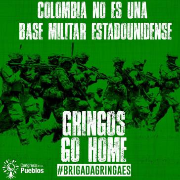 "Protestplakat des Congreso de los Pueblos: ""Kolumbien ist kein US-Militärstützpunkt - Gringos geht nach Hause"""